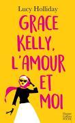 Libby Lomax, Tome 3 : Grace Kelly, l'amour et moi