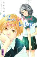 Love, be loved, Leave, be left, Tome 4