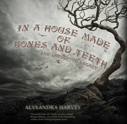 Couverture de L'Héritage des Lovegrove, Tome 3 : In a House Made of Bones and Teeth