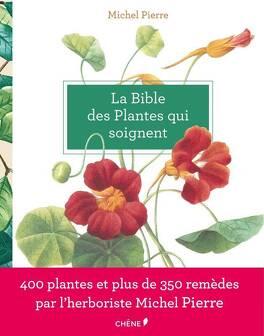 Couverture du livre : La bible des plantes qui soignent