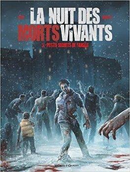 Couverture du livre : La nuit des morts-vivants, tome 3 : Petits secrets de famille
