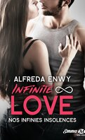 Infinite ∞ Love, tome 2 : Nos inifinies insolences - Alfreda Enwy