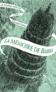 La Passe-miroir, Livre 3 : La Mémoire de Babel