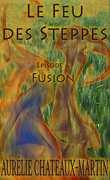 Le Feu des Steppes, épisode 6: Fusion