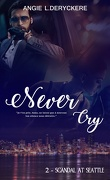 Never Cry, Tome 2 : Scandal at Seattle