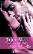 Toi + Moi, tome 1 : L'un contre l'autre