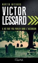 Victor Lessard, Tome 1 : Il ne Faut pas Parler dans l'Ascenseur