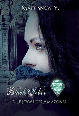 Couverture du livre : Black Irbis, Tome 2 : Le Joyau des Amazones