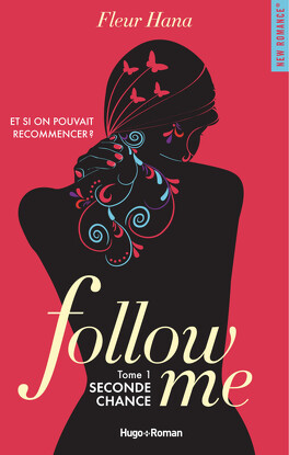 Follow Me, Tome 1 : Seconde chance - Livre de Fleur Hana