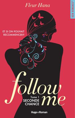 Couverture du livre : Follow Me, Tome 1 : Seconde chance