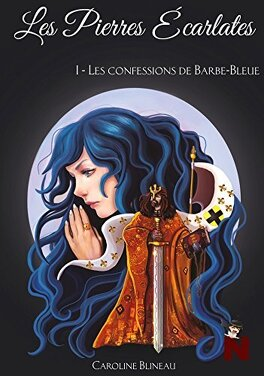 Couverture du livre : Les pierres écarlates Tome 1 Les confessions de Barbe-Bleue