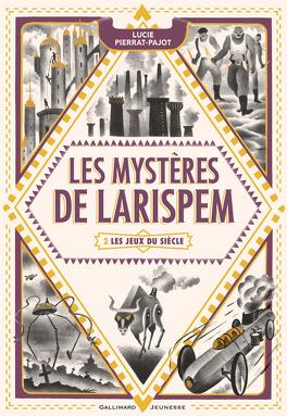 Couverture du livre : Les Mystères de Larispem, Tome 2 : Les Jeux du siècle