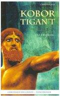 Chronique des géants tome 1 : Kobor Tigan't