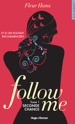 Follow Me, Tome 1 : Seconde chance