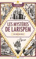 Les Mystères de Larispem, Tome 2 : Les Jeux du siècle