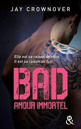 Bad, tome 4 : Amour immortel