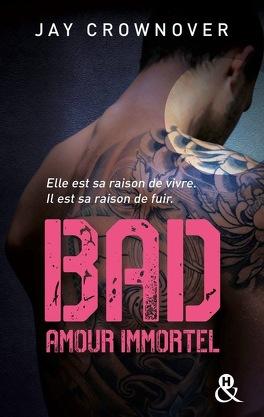 Couverture du livre : Bad, Tome 4 : Amour immortel