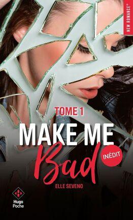 Couverture du livre : Make Me Bad, Tome 1