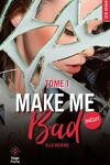 couverture Make Me Bad, Tome 1