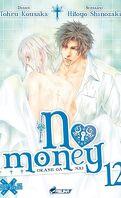 No Money , (Okane Ga Nai) Tome 12