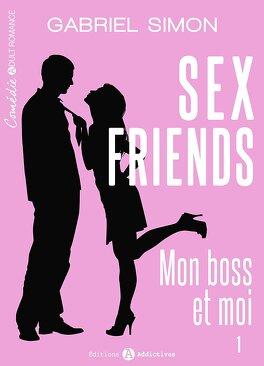 Couverture du livre : Sex friends – Mon boss et moi, Tome 1