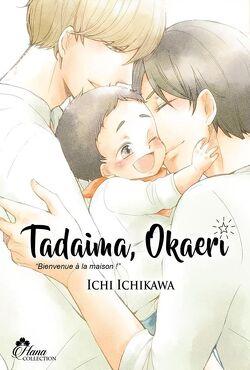 Couverture de Tadaima Okaeri - Bienvenue à la maison !, Tome 1