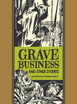 Couverture du livre : The EC Comics Library Vol.13 - Grave Business and Other Stories