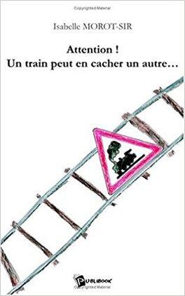 Couverture du livre : Attention ! un Train Peut en Cacher un Autre