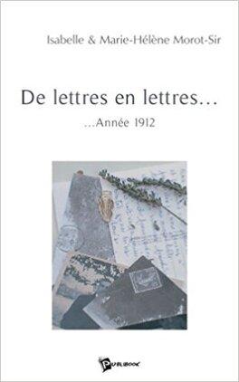 Couverture du livre : De Lettres en Lettres... Année 1912