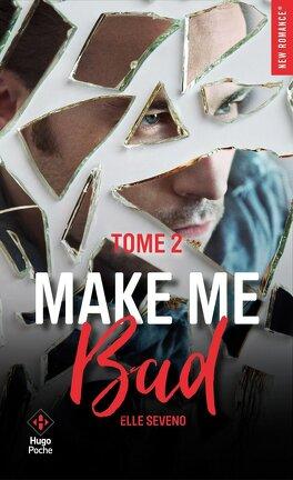 Couverture du livre : Make Me Bad, Tome 2