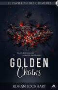 Le Pavillon des chimères, Tome 1 : Golden Chains