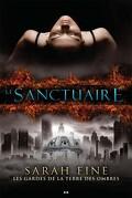 Les gardes de la Terre des ombres, tome 1 : Le Sanctuaire