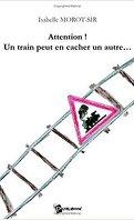 Attention ! un Train Peut en Cacher un Autre
