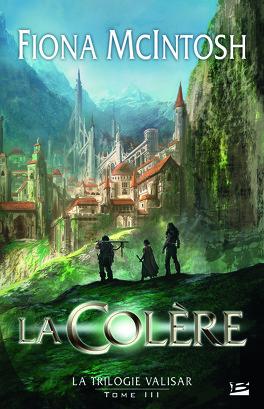 Couverture du livre : La Trilogie Valisar, tome 3 : La Colère