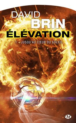 Couverture du livre : Le cycle de l'élévation, Tome 1 : Jusqu'au coeur du soleil