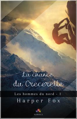 Couverture du livre : Les Hommes du nord, Tome 1 : La Chance du crécerelle