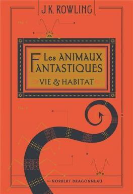 Couverture du livre : Les Animaux fantastiques - Vie et habitat
