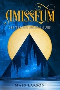 Amisseum, Tome 1 : Les Terres Inconnues