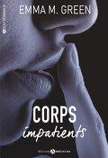 Corps impatients, Intégrale