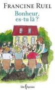 Trilogie du bonheur tome 3 : Bonheur, es-tu là?