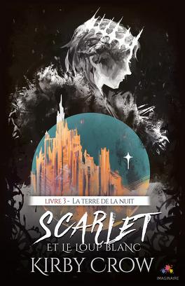 Couverture du livre : Scarlet et le Loup Blanc, Tome 3 : La Terre de la Nuit