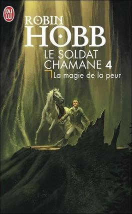 Couverture du livre : Le Soldat chamane, Tome 4 : La magie de la peur