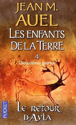 Couverture du livre : Les Enfants de la Terre, Tome 4 - Deuxième partie : Le Retour d'Ayla