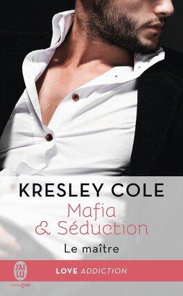 Couverture du livre : Mafia & Séduction, Tome 2 : Le Maître