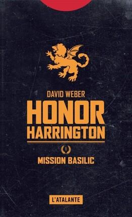 Couverture du livre : Honor Harrington, tome 1 : Mission Basilic