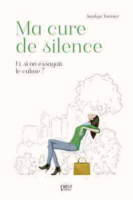 Couverture du livre : Ma cure de silence. Et si on essayait le calme ?