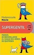 Supergentil - manuel de bienveillance à l'usage des héros du quotidien