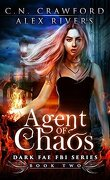 Dark Fae FBI, Tome 2 : Agent of Chaos