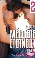 Mélodie Eternelle Partie 2 : Love Me