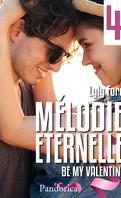 Mélodie Eternelle Partie 4 : Be my valentine